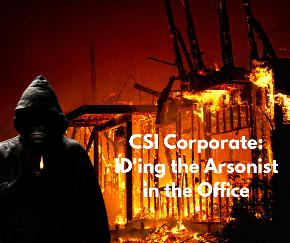 Identifying The Arsonist in the Office