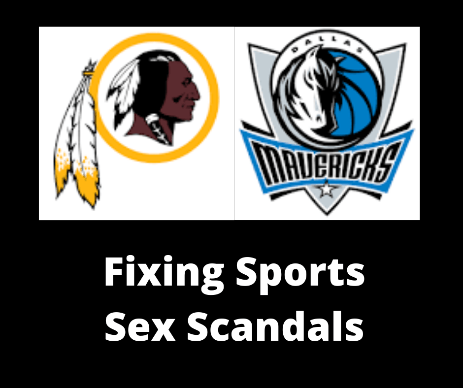 Slam Dunk Idea for Washington Redskins Ownership After Sexual Harassment Scandal–Be Like the Dallas Mavericks