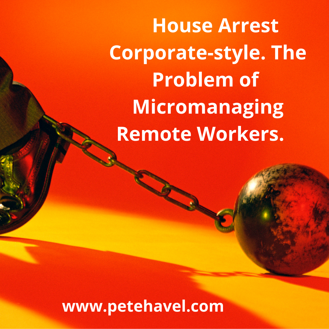Feeling Remote Worker House Arrest? Let's Fix a Work from Home Problem